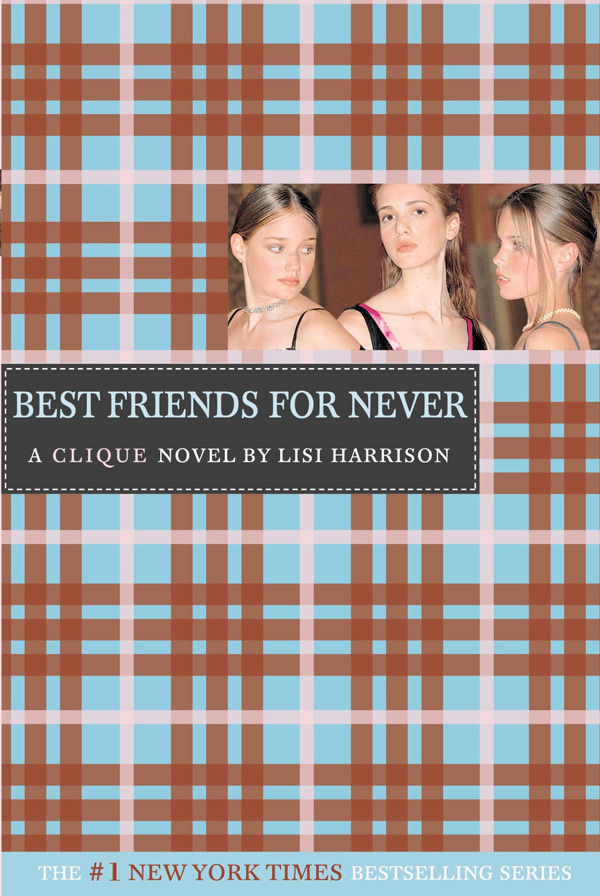 The Clique Book 2 - Best Friends for Never