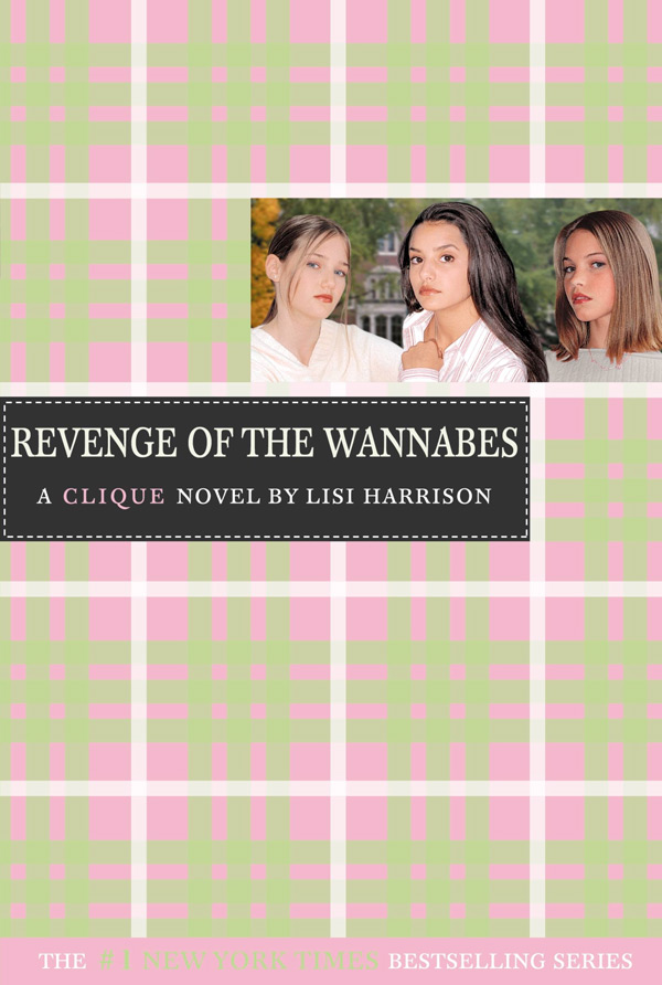 The Clique Book 3 - Revenge of the Wannabes