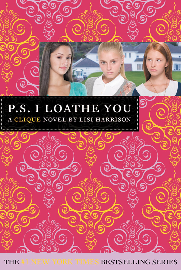 The Clique Book 10 - P.S. I Loathe You