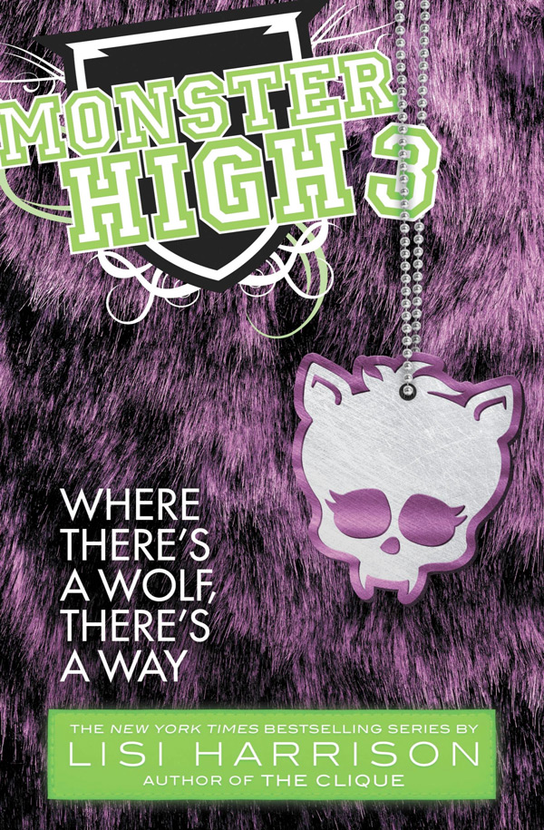 Monster High Book 3 - Where There's a Wolf, There's a Way
