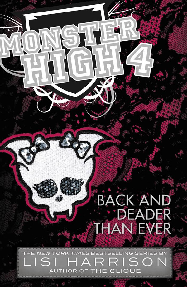 Monster High Book 4 - Back and Deader Than Ever